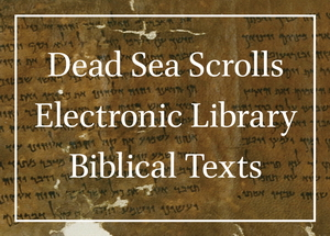 Dead Sea Scrolls Electronic Library Biblical Texts
