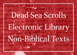 Dead Sea Scrolls Electronic Library Non-Biblical Texts