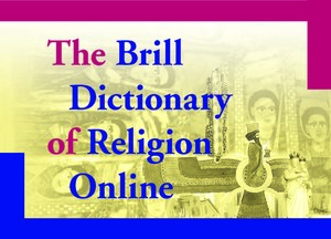 The Brill Dictionary of Religion Online