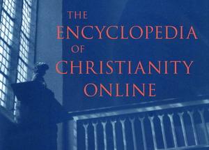 Encyclopedia of Christianity Online