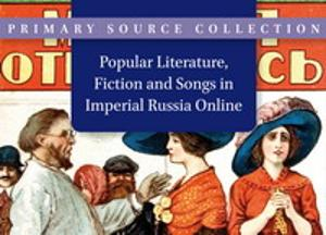 Popular Literature, Fiction and Songs in Imperial Russia Online