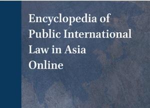 Encyclopedia of Public International Law in Asia Online